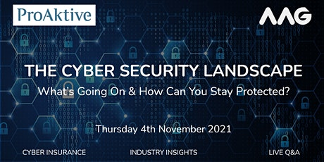 The Cyber Security Landscape: What's Going On & How Can You Stay Protected? tickets