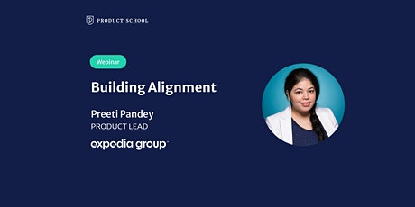 Webinar: Building Alignment by Expedia Product Lead tickets