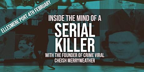 Inside The Mind of a Serial Killer - Ellesmere Port tickets