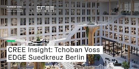 CREE Insight: Tchoban Voss about EDGE Suedkreuz Berlin tickets