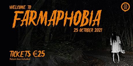 Welcome to Farmaphobia tickets