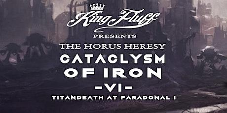 King Fluff presents: Cataclysm of Iron VI - Titandeath at Paradonal I tickets