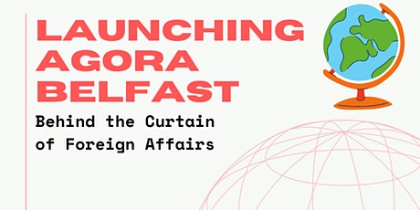 Launching Agora Belfast: Behind the Curtain of Foreign Affairs tickets