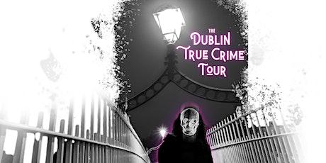 Dublin True Crime Tour (Saturday 16th October 6pm) tickets