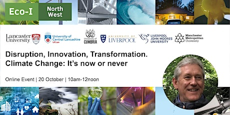 Disruption, Innovation, Transformation. Climate Change: It's now or never tickets