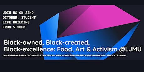 Black-owned, Black-created, Black-excellence: Food, Art & Activism @LJMU tickets