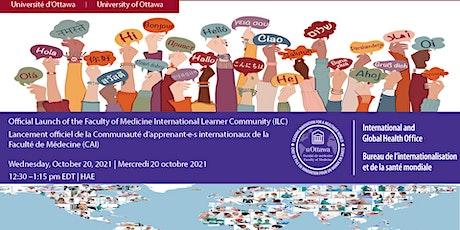 Lancement de la Communauté int'le des apprenants de la Faculté de Médecine billets