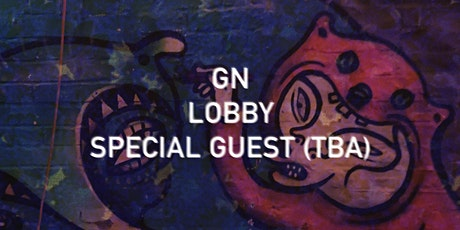 Sad Machine #2: GN / Lobby / Special Guest (TBA) tickets