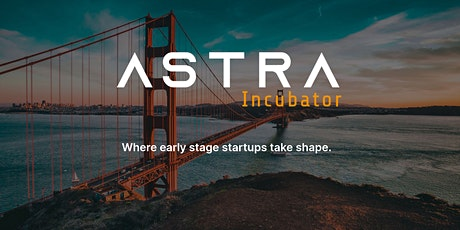 Astra Incubator - Fall 2021 Info Session tickets