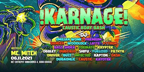 !Karnage! X Betrayal (Caustic Bday Bash) tickets
