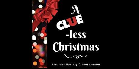 A CLUE-Less Christmas Murder Mystery Dinner Theater tickets