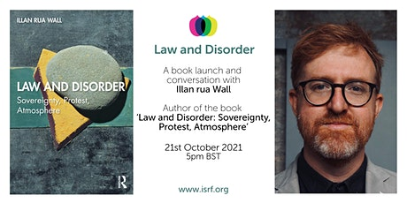 Law and Disorder: Sovereignty, Protest, Atmosphere tickets