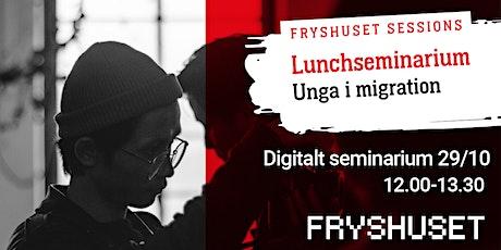 Fryshuset Sessions 29 oktober – Unga i migration tickets