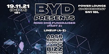 BYD Presents: MIND DNB Fundraiser Part 2 tickets