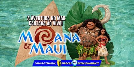 Desconto:  Moana e Maui, Um Aventura no Mar Cantado ao Vivo no Teatro BTC ingressos