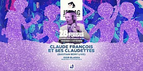 28 Forever - Claude François et ses Claudettes - Bastien Remy Live(+28 ans) billets