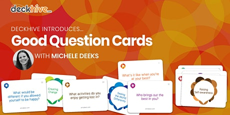 Deckhive Introduces… Good Question Cards (with Michele Deeks) tickets
