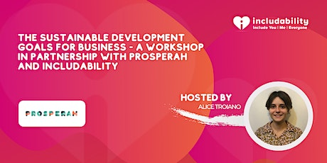 The Sustainable Development Goals For Business - Prosperah & Includability Tickets