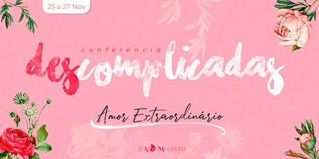 DESCOMPLICADAS - Conferência IFA Mulheres ingressos