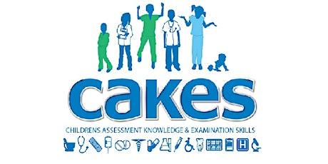 Children's Assessment Knowledge & Examination Skills (CAKES) tickets