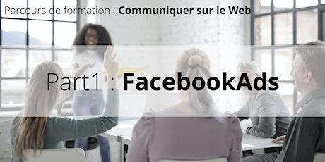 Parcours de formation : Bien communiquer sur le Web • Part1 : Facebook Ads billets