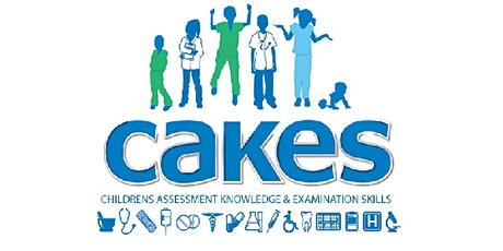 Copy of Children's Assessment Knowledge & Examination Skills (CAKES) tickets