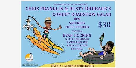 CHRIS FRANKLIN & RUSTY RHUBARB'S COMEDY ROADSHOW GALAH - Palmerston tickets
