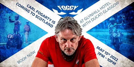 AN EVENING WITH CARL FOGARTY  - WITH DUCATI GLASGOW tickets