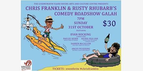 CHRIS FRANKLIN & RUSTY RHUBARB'S COMEDY ROADSHOW GALAH - Katherine tickets