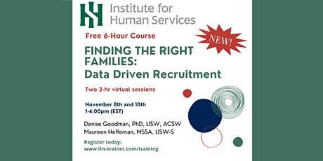 """Finding the """"Right"""" Families: Data Driven Recruitment  -(Two 3-hr sessions) tickets"""