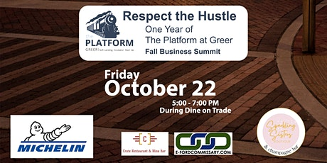Respect the Hustle – 1 Year of The Platform at Greer – Fall Business Summit tickets