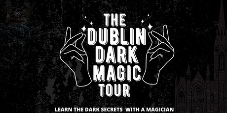 The Dublin Dark Magic Tour tickets