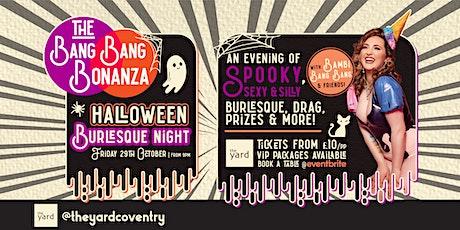The Bang Bang Bonanza - Halloween Burlesque Night at The Yard tickets