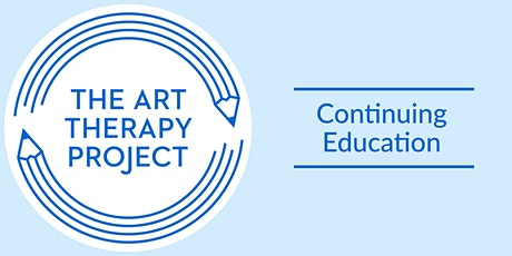 Community-Based Art Therapy: Creating Restorative Relationships tickets