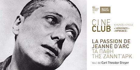 Ciné-Club :  La Passion de Jeanne d'Arc / Τα Πάθη της Ζαν Ντ'Αρκ tickets