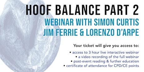 Hoof Balance 2 Webinar - Dr Simon Curtis with Jim Ferrie & Lorenzo D'Arpe tickets