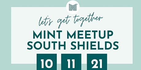 MINT Meetups and networking South Shields tickets