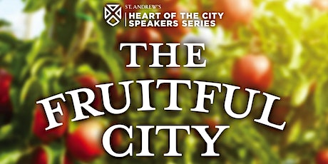 The Fruitful City: Building Community in the Urban Food Forest tickets