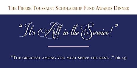 Pierre Toussaint Scholarship Fund Awards Dinner tickets