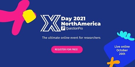 XDay 2021 North America - Learn & Network With Expert Market Researchers tickets