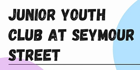 Junior Youth Club at Seymour Street tickets