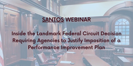 Inside Santos: Landmark Decision Requiring Agency Justification of a PIP tickets