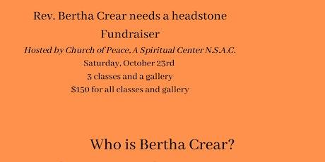 Rev. Bertha Crear needs a headstone, A Fundraiser tickets