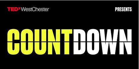 TEDxWestChester Presents COUNTDOWN. tickets