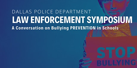 LAW ENFORCEMENT SYMPOSIUM ON BULLYING PREVENTION IN SCHOOLS tickets