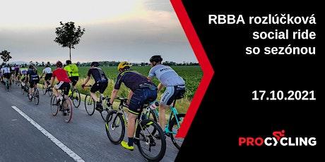 PRO CYCLING & RBBA - rozlúčková social ride so sezónou 2021 tickets