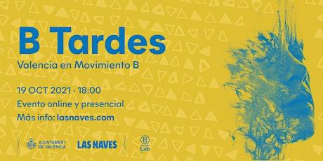 B Tardes - Valencia en Movimiento entradas