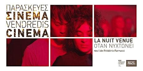 Vendredis Cinéma : La nuit venue / ¨Όταν νυχτώνει tickets
