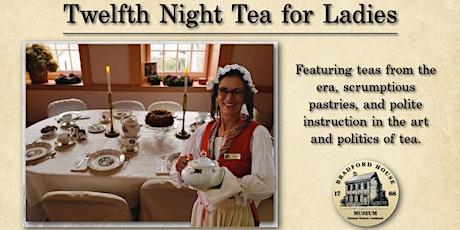 Twelfth Night Tea for Ladies tickets