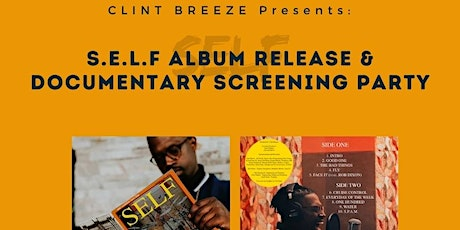 """Clint Breeze Presents: """"S.E.L.F"""" Release Party and Documentary Screening tickets"""